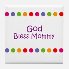 God Bless Mommy Tile Coaster