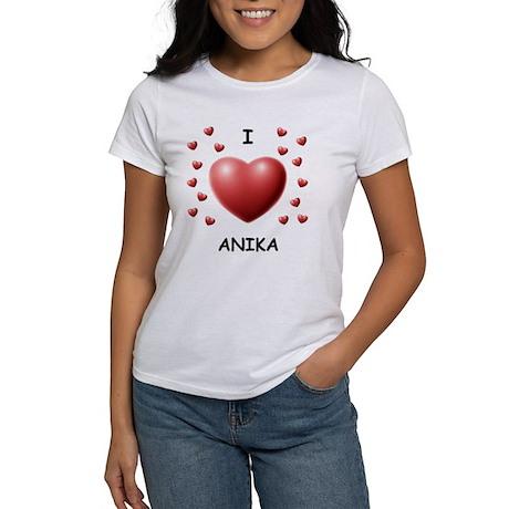 I Love Anika - Women's T-Shirt