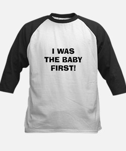 I Was The Baby First! Kids Baseball Jersey