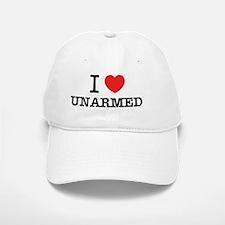 I Love UNARMED Baseball Baseball Cap