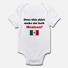 Make Me Look Mexican Infant Bodysuit