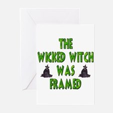 The Wicked Witch Was Framed! Greeting Cards
