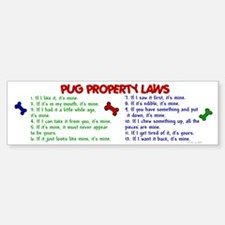 Pug Property Laws 2 Bumper Bumper Bumper Sticker