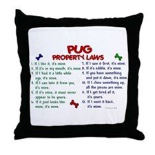 Pug Property Laws 2 Throw Pillow
