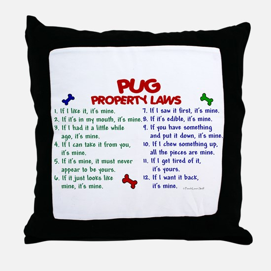 Pug Property Laws 2 Throw Pillow