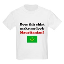 Make Me Look Mauritanian T-Shirt