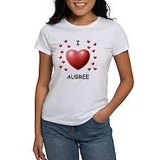I Love Aubree - Tee