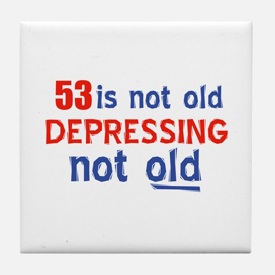 Funny 53 Years Old Birthday Designs Tile Coaster