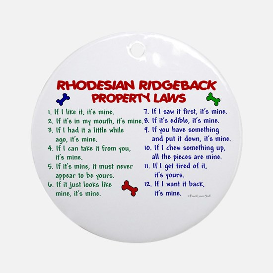 Rhodesian Ridgeback Property Laws 2 Ornament (Roun