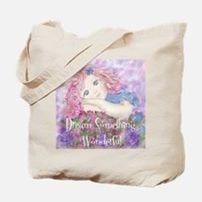 Dream Something Wonderful Tote Bag