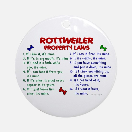 Rottweiler Property Laws 2 Ornament (Round)