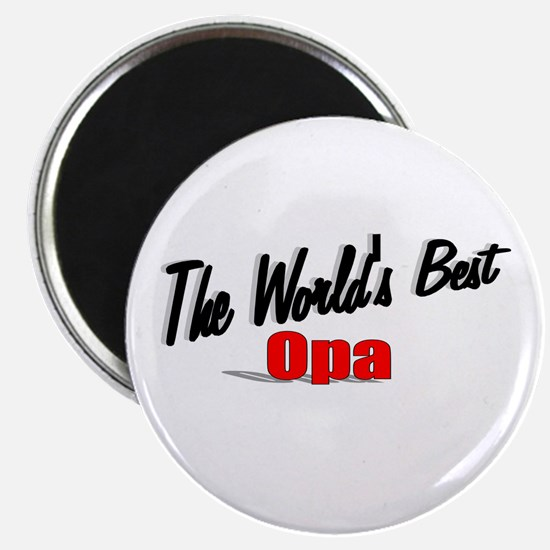 """""""The World's Best Opa"""" Magnet"""