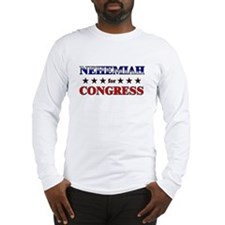 NEHEMIAH for congress Long Sleeve T-Shirt