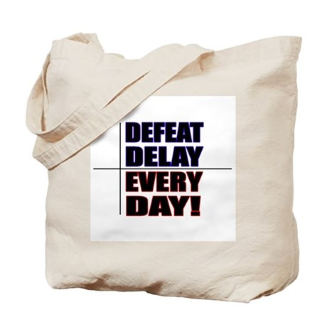 Defeat Delay Every Day! Tote Bag