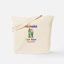 MAKE GRANDKIDS NOT WAR 1 Tote Bag