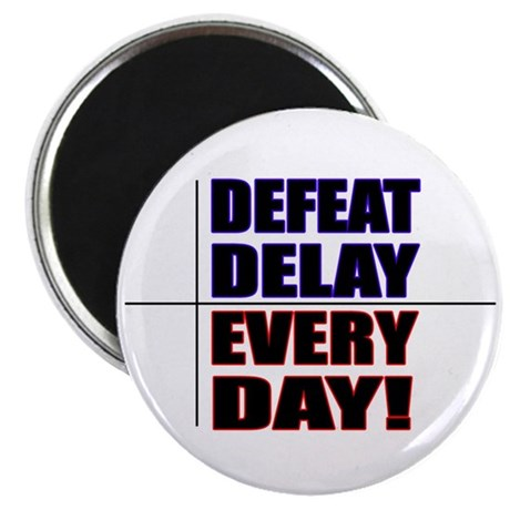 """Defeat Delay Every Day! 2.25"""" Magnet (100 pack)"""