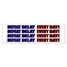 Defeat Delay Every Day! Bumper Bumper Sticker