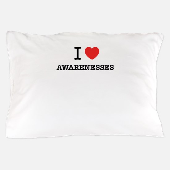 I Love AWARENESSES Pillow Case