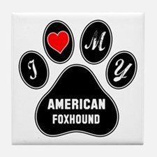 I love my American foxhound Dog Tile Coaster