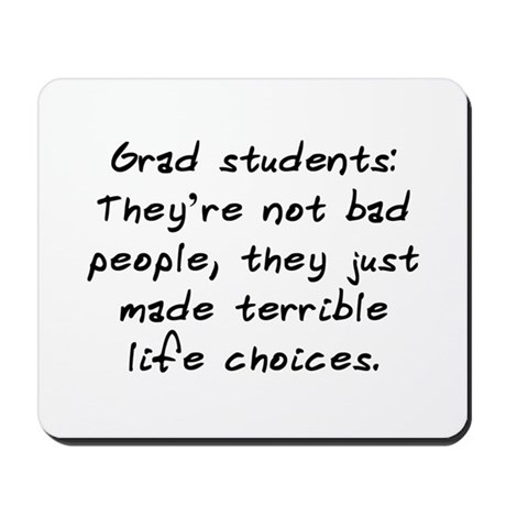 """Grad Students"" Mousepad"