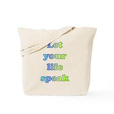 Let Your Life Speak Tote Bag