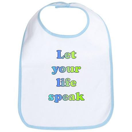 Let Your Life Speak Bib