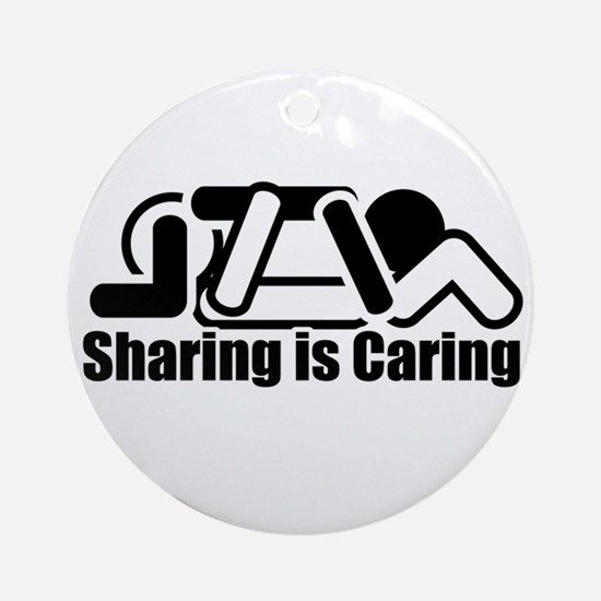 Sharing is Caring Ornament (Round)