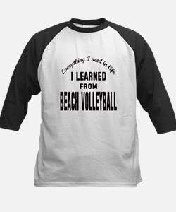I learned from Beach Volleyba Kids Baseball Jersey