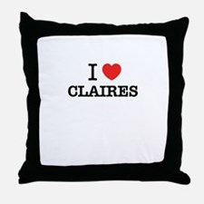 I Love CLAIRES Throw Pillow