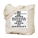 Never Misunderestimate the Po Tote Bag