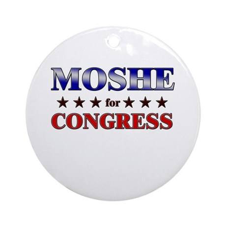 MOSHE for congress Ornament (Round)