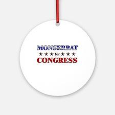 MONSERRAT for congress Ornament (Round)