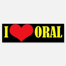 """ORAL"" Bumper Bumper Bumper Sticker"