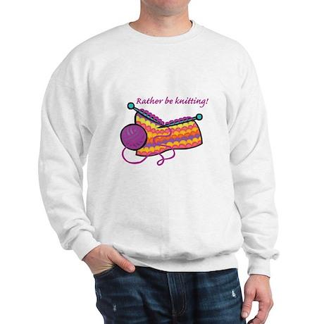 Rather Be Knitting Design Sweatshirt