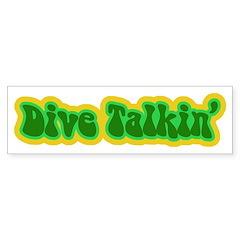 http://i3.cpcache.com/product/186987042/dive_talkin_bumper_bumper_sticker.jpg?color=White&height=240&width=240