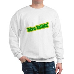 http://i3.cpcache.com/product/186987101/dive_talkin_sweatshirt.jpg?color=White&height=240&width=240
