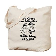 Too Close For Missiles, Switc Tote Bag