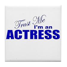 Trust Me I'm an Actress Tile Coaster