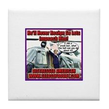 He'll Never Resign Tile Coaster