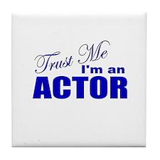 Trust Me I'm an Actor Tile Coaster