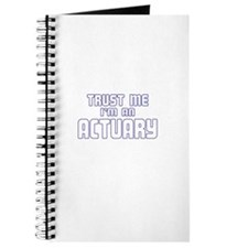 Trust Me I'm an Actuary Journal
