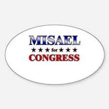 MISAEL for congress Oval Decal