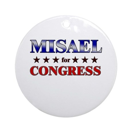 MISAEL for congress Ornament (Round)