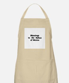 Blessings  to  the  Nahua of  BBQ Apron