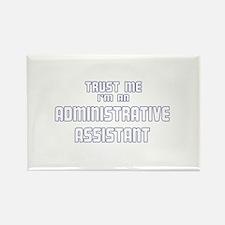 Trust Me I'm an Administrativ Rectangle Magnet