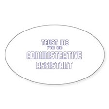 Trust Me I'm an Administrativ Oval Decal