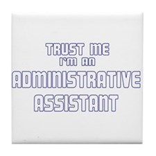 Trust Me I'm an Administrativ Tile Coaster