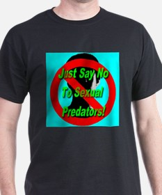 Just Say No To Sexual Predato T-Shirt