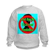Just Say No To Sexual Predato Sweatshirt