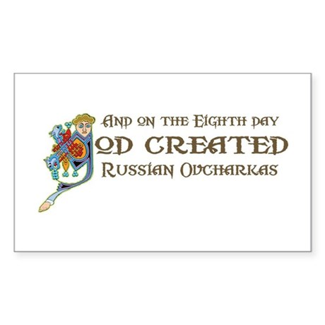 God Created Ovcharkas Rectangle Sticker
